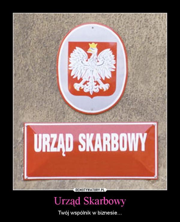 Urząd Skarbowy – Twój wspólnik w biznesie...