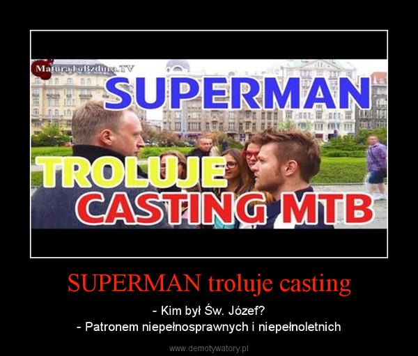 SUPERMAN troluje casting – - Kim był Św. Józef?- Patronem niepełnosprawnych i niepełnoletnich