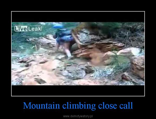 Mountain climbing close call –