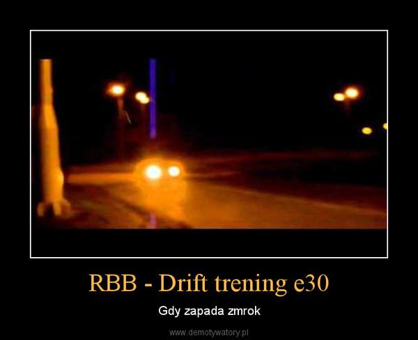 RBB - Drift trening e30 – Gdy zapada zmrok