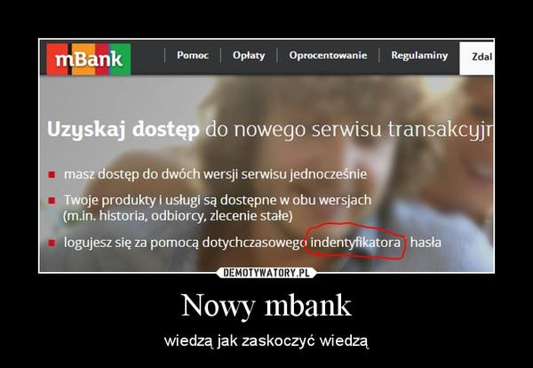 Nowy mbank – wiedzą jak zaskoczyć wiedzą
