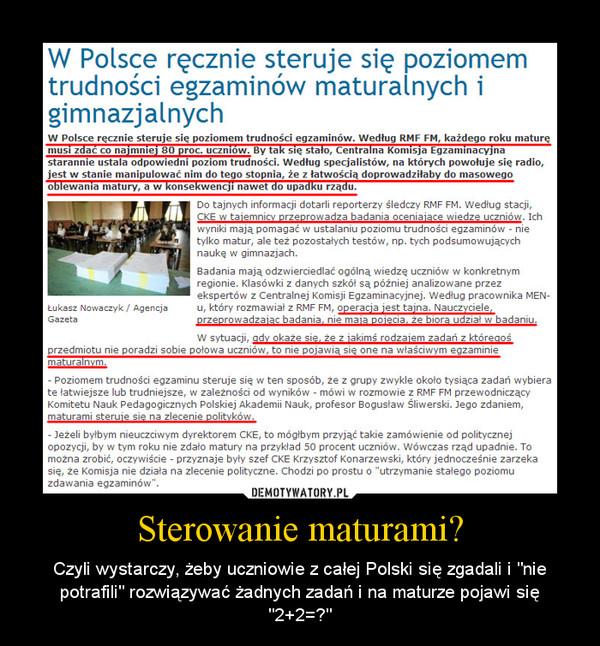 """Sterowanie maturami? – Czyli wystarczy, żeby uczniowie z całej Polski się zgadali i """"nie potrafili"""" rozwiązywać żadnych zadań i na maturze pojawi się """"2+2=?"""""""