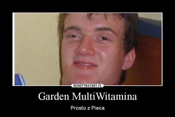 Garden MultiWitamina – Prosto z Pieca