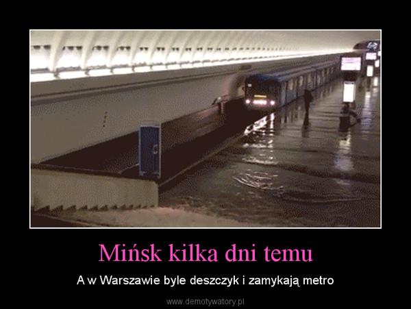 Mińsk kilka dni temu – A w Warszawie byle deszczyk i zamykają metro