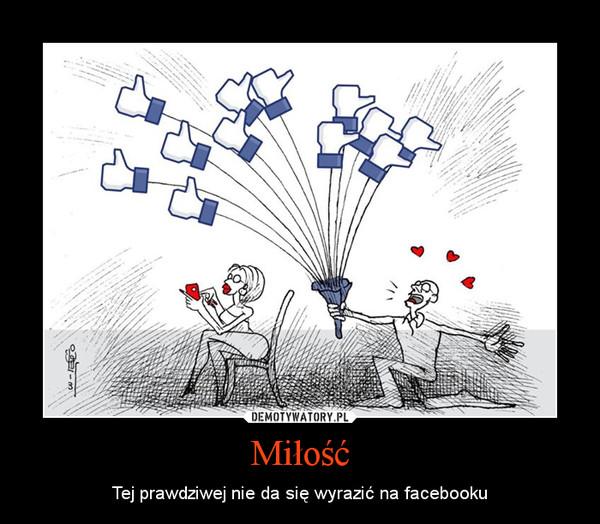 Miłość – Tej prawdziwej nie da się wyrazić na facebooku