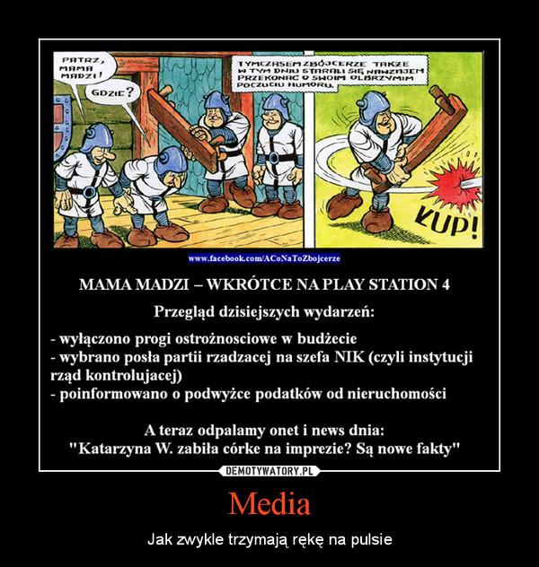 Media – Jak zwykle trzymają rękę na pulsie