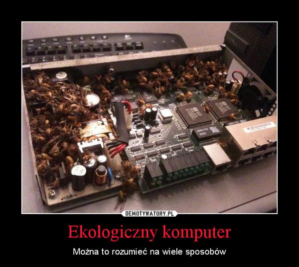 Ekologiczny komputer – Można to rozumieć na wiele sposobów