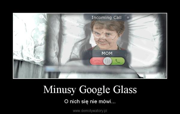 Minusy Google Glass – O nich się nie mówi...