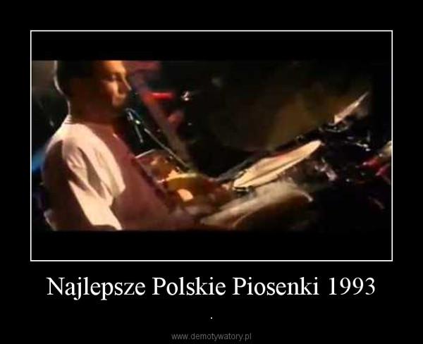 Najlepsze Polskie Piosenki 1993 – .