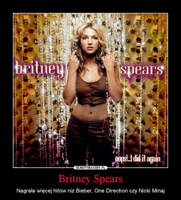 Britney Spears – Nagrała więcej hitów niż Bieber, One Direction czy Nicki Minaj