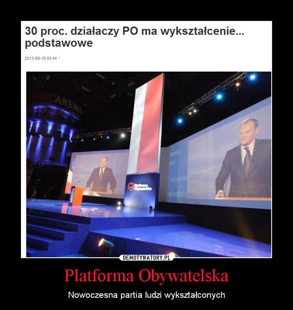 Platforma Obywatelska – Nowoczesna partia ludzi wykształconych