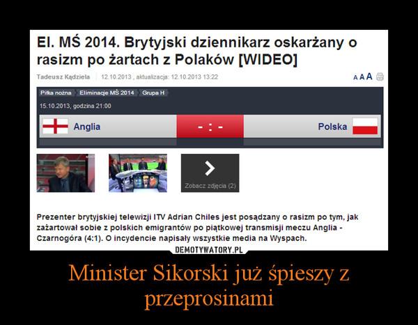 Minister Sikorski już śpieszy z przeprosinami –
