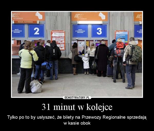 31 minut w kolejce – Tylko po to by usłyszeć, że bilety na Przewozy Regionalne sprzedają w kasie obok
