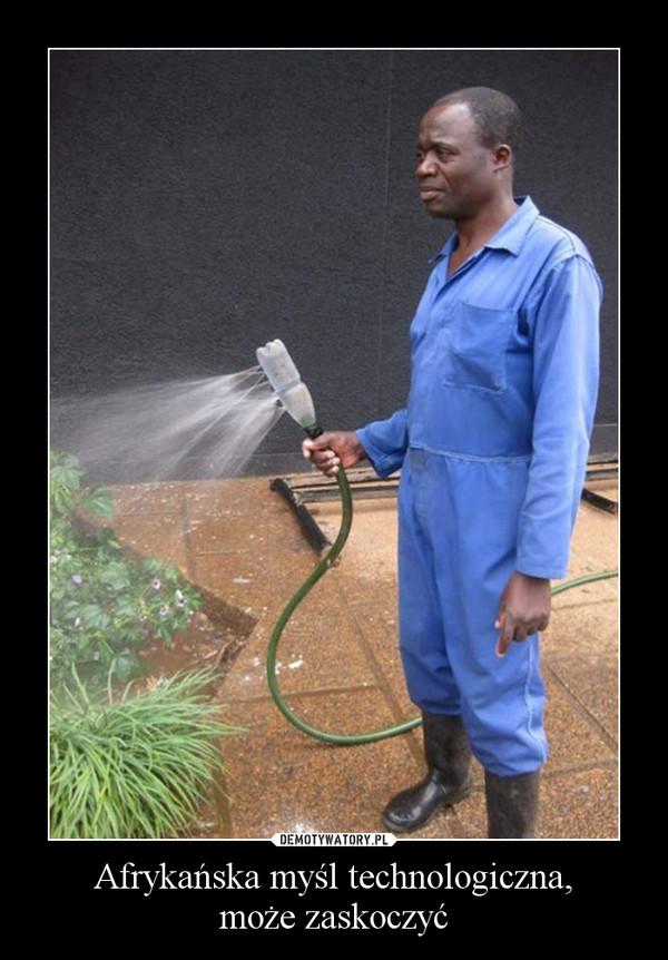 Afrykańska myśl technologiczna,może zaskoczyć –