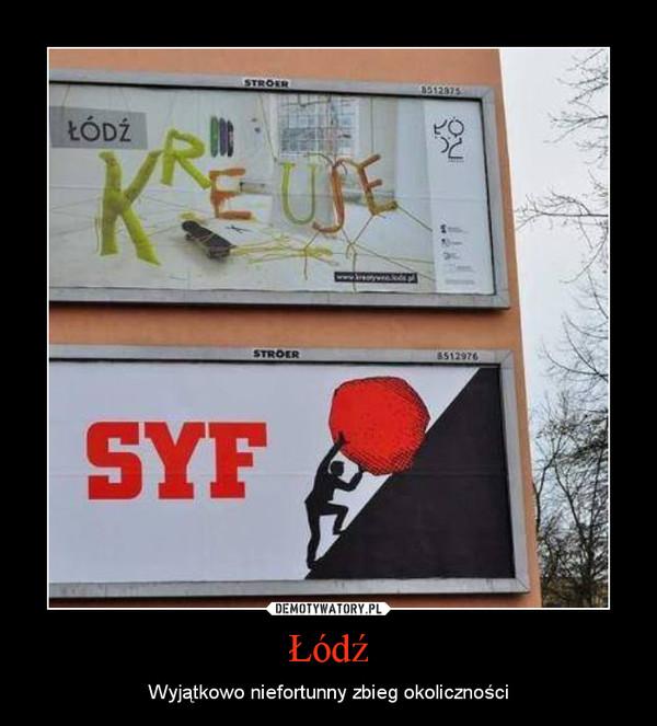 Łódź – Wyjątkowo niefortunny zbieg okoliczności