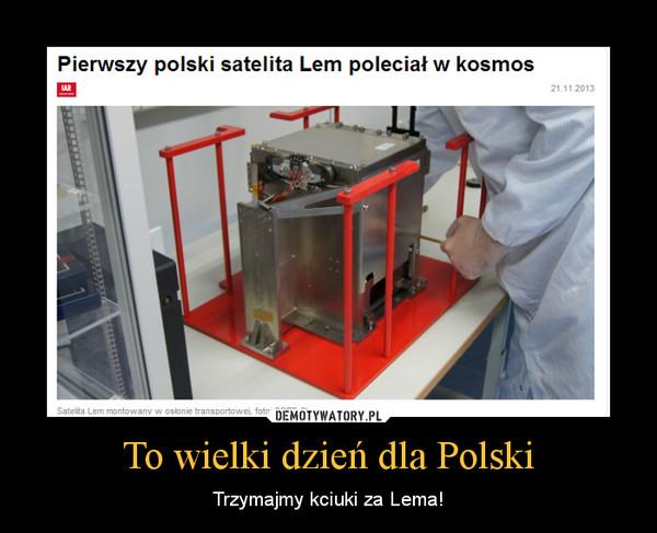 To wielki dzień dla Polski – Trzymajmy kciuki za Lema!