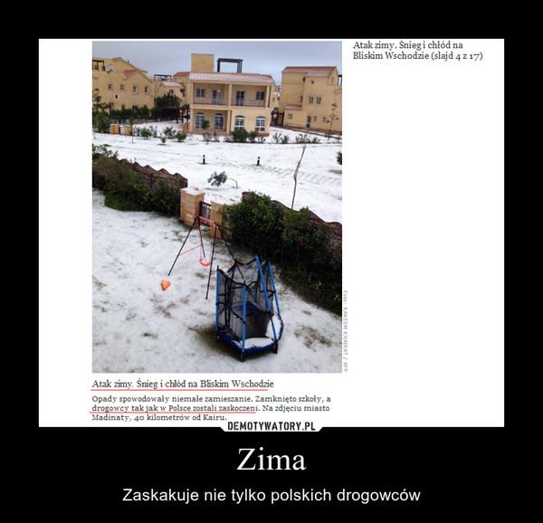 Zima – Zaskakuje nie tylko polskich drogowców