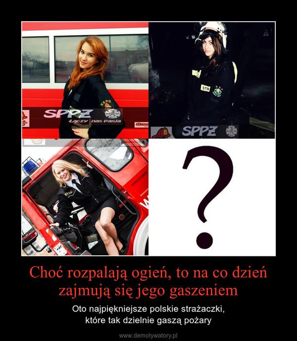 Choć rozpalają ogień, to na co dzień zajmują się jego gaszeniem – Oto najpiękniejsze polskie strażaczki,które tak dzielnie gaszą pożary