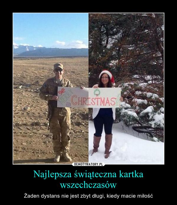 Najlepsza świąteczna kartka wszechczasów – Żaden dystans nie jest zbyt długi, kiedy macie miłość