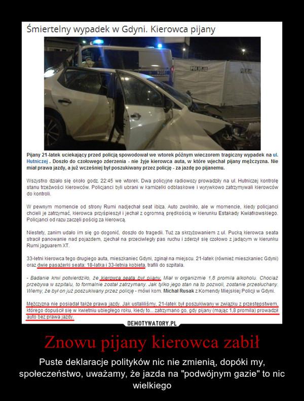 """Znowu pijany kierowca zabił – Puste deklaracje polityków nic nie zmienią, dopóki my, społeczeństwo, uważamy, że jazda na """"podwójnym gazie"""" to nic wielkiego"""