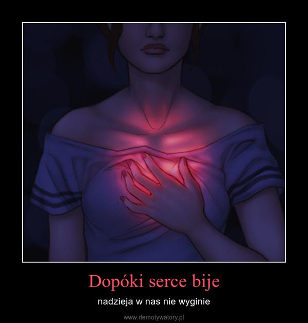 Dopóki serce bije – nadzieja w nas nie wyginie