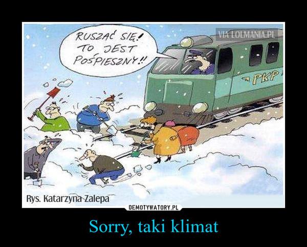 Sorry, taki klimat –