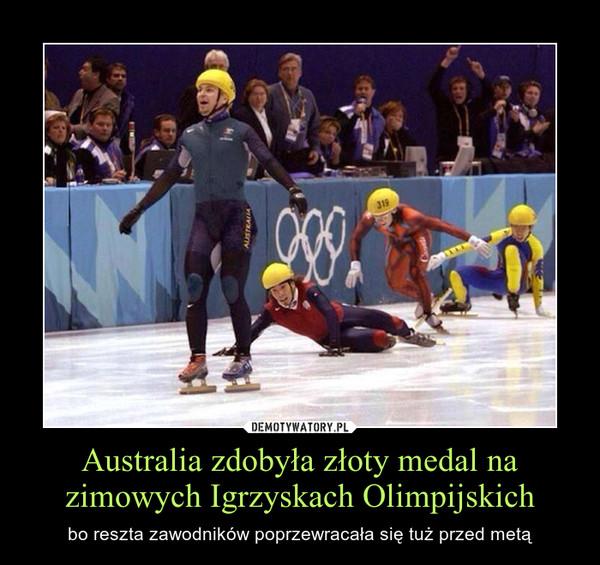 Australia zdobyła złoty medal na zimowych Igrzyskach Olimpijskich – bo reszta zawodników poprzewracała się tuż przed metą