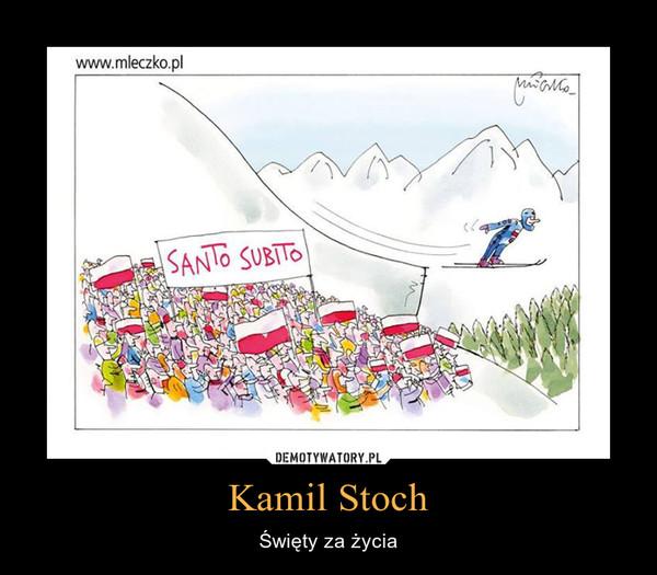 Kamil Stoch – Święty za życia
