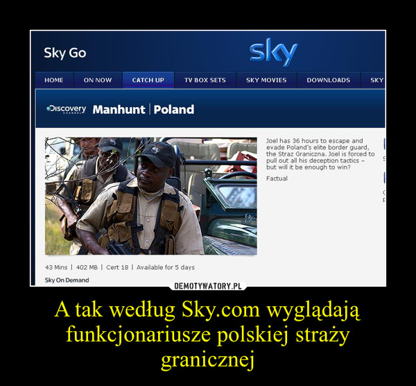 A tak według Sky.com wyglądają funkcjonariusze polskiej straży granicznej –