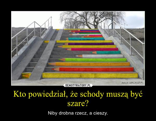 Kto powiedział, że schody muszą być szare? – Niby drobna rzecz, a cieszy.