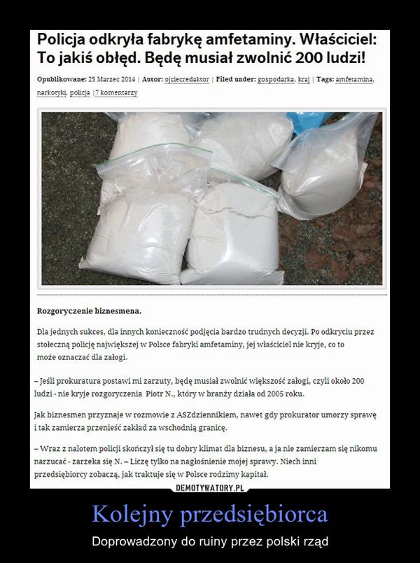 Kolejny przedsiębiorca – Doprowadzony do ruiny przez polski rząd