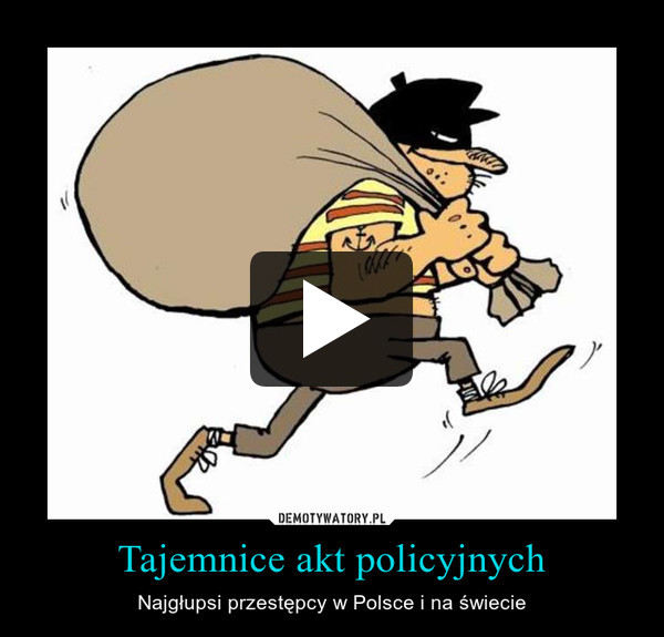 Tajemnice akt policyjnych – Najgłupsi przestępcy w Polsce i na świecie