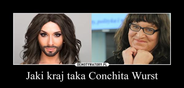 Jaki kraj taka Conchita Wurst –