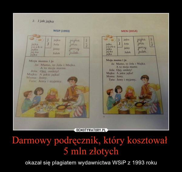Darmowy podręcznik, który kosztował 5 mln złotych – okazał się plagiatem wydawnictwa WSiP z 1993 roku