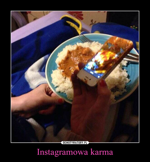 Instagramowa karma –