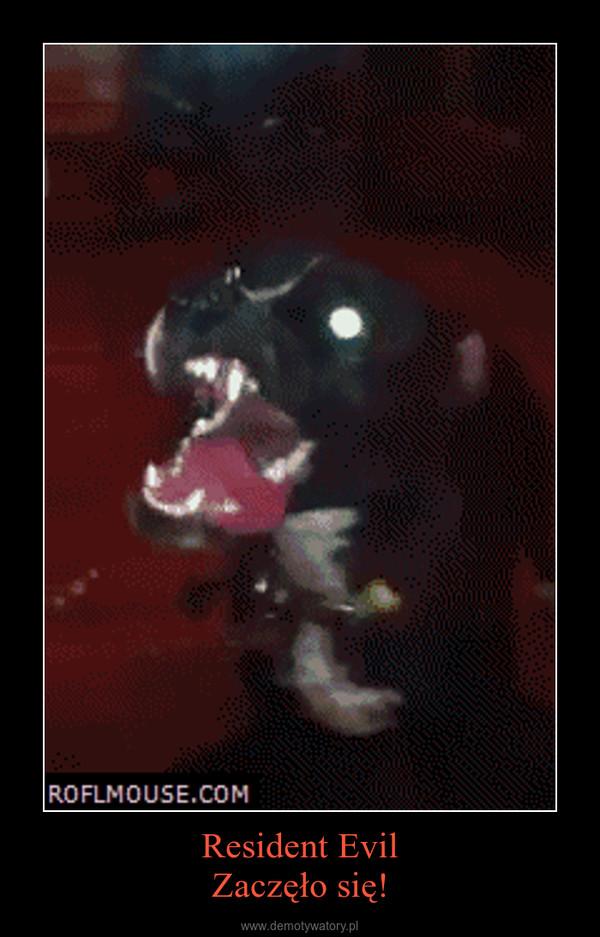 Resident EvilZaczęło się! –