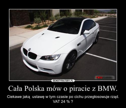 Cała Polska mów o piracie z BMW.