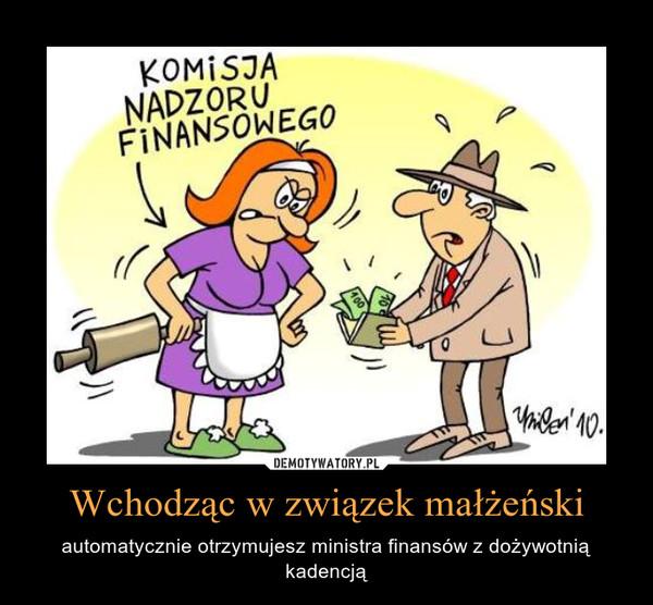 Wchodząc w związek małżeński – automatycznie otrzymujesz ministra finansów z dożywotnią kadencją