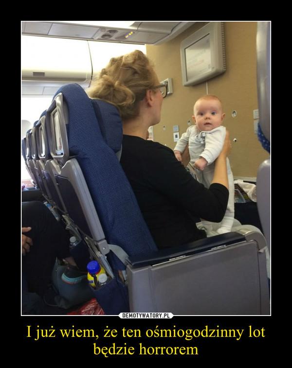 I już wiem, że ten ośmiogodzinny lot będzie horrorem –