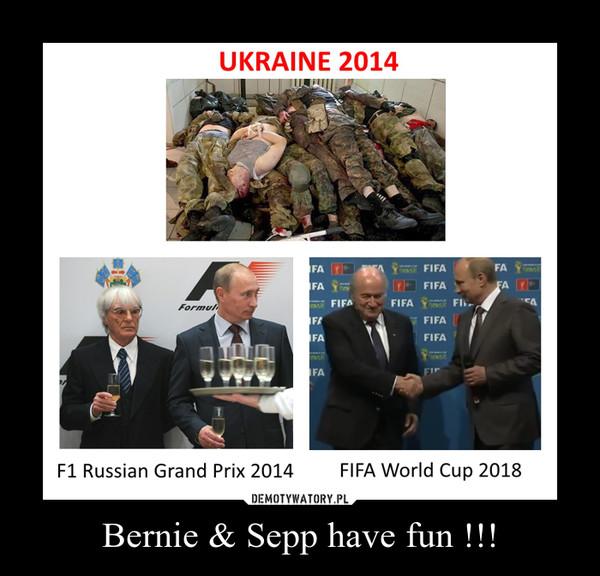 Bernie & Sepp have fun !!! –