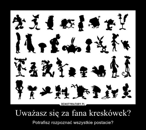 Uważasz się za fana kreskówek? – Potrafisz rozpoznać wszystkie postacie?