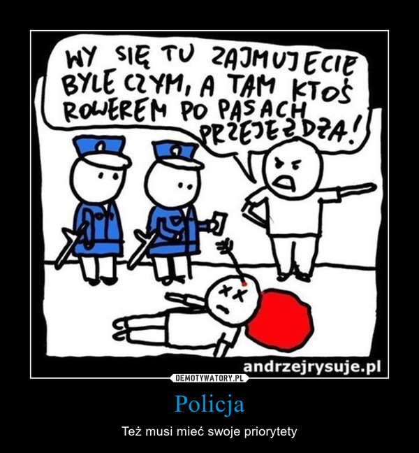 Policja – Też musi mieć swoje priorytety