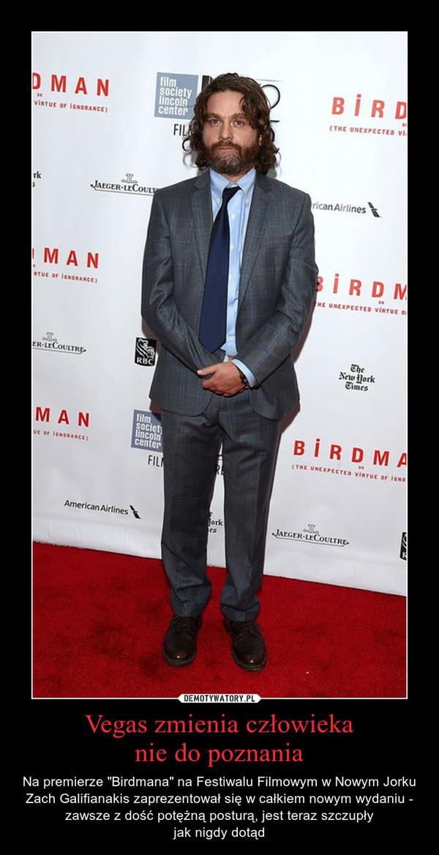 """Vegas zmienia człowiekanie do poznania – Na premierze """"Birdmana"""" na Festiwalu Filmowym w Nowym Jorku Zach Galifianakis zaprezentował się w całkiem nowym wydaniu - zawsze z dość potężną posturą, jest teraz szczupłyjak nigdy dotąd"""