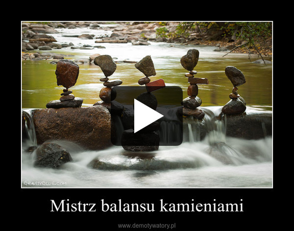 Mistrz balansu kamieniami –