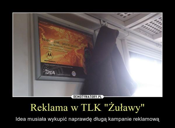 """Reklama w TLK """"Żuławy"""" – Idea musiała wykupić naprawdę długą kampanie reklamową"""