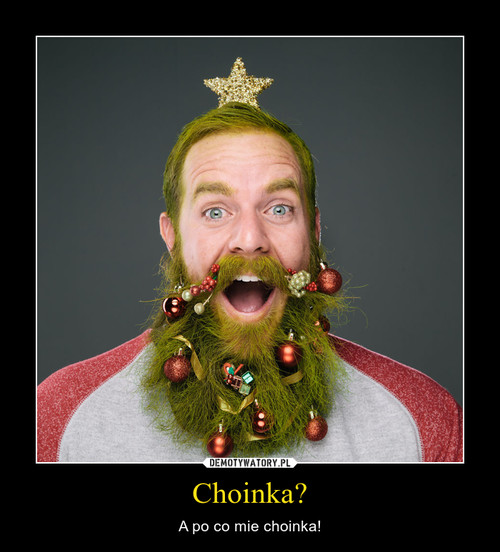 Choinka?