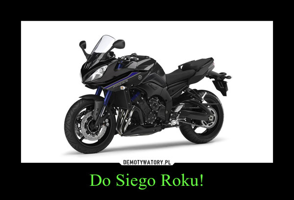Do Siego Roku! –