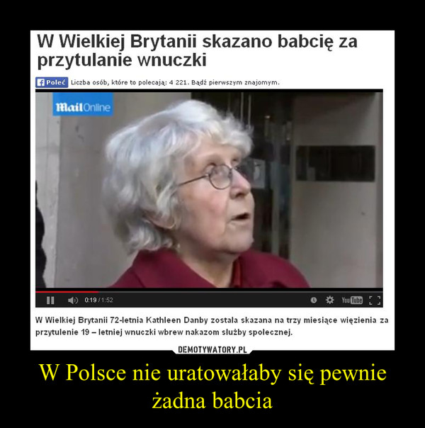 W Polsce nie uratowałaby się pewnie żadna babcia –