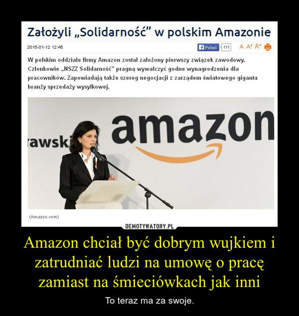 Amazon chciał być dobrym wujkiem i zatrudniać ludzi na umowę o pracę zamiast na śmieciówkach jak inni – To teraz ma za swoje.