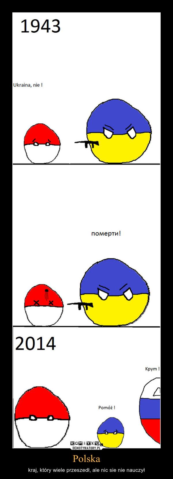 Polska – kraj, który wiele przeszedł, ale nic sie nie nauczył